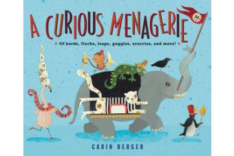 A Curious Menagerie - Of Herds, Flocks, Leaps, Gaggles, Scurries, and More!