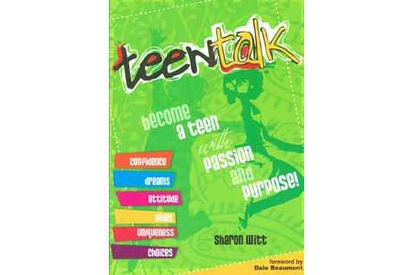 Teen Talk - Become A Teen With Passion and Purpose
