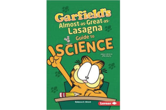 Garfield's (R) Almost-as-Great-as-Lasagna Guide to Science