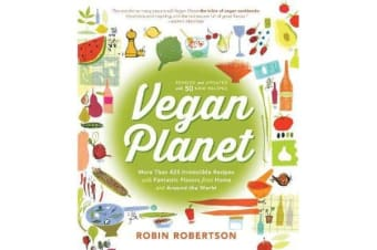 The Vegan Planet, Revised Edition - 425 Irresistible Recipes With Fantastic Flavors from Home and Around the World