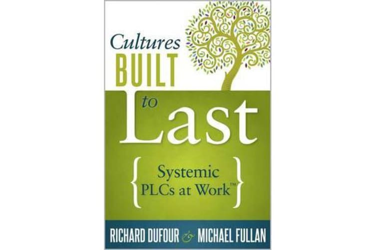 Cultures Built to Last - Systemic Plcs at Work TM