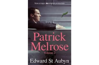 Patrick Melrose Volume 2 - Mother's Milk and At Last