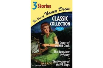 The Best of Nancy Drew Classic Collection - The Secret of the Old Clock, The Bungalow Mystery, The Mystery of the 99 Steps