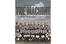 The Machine - The Inside Story of Football's Greatest Team