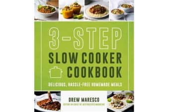 3-Step Slow Cooker Cookbook - Delicious, Hassle-Free Homemade Meals