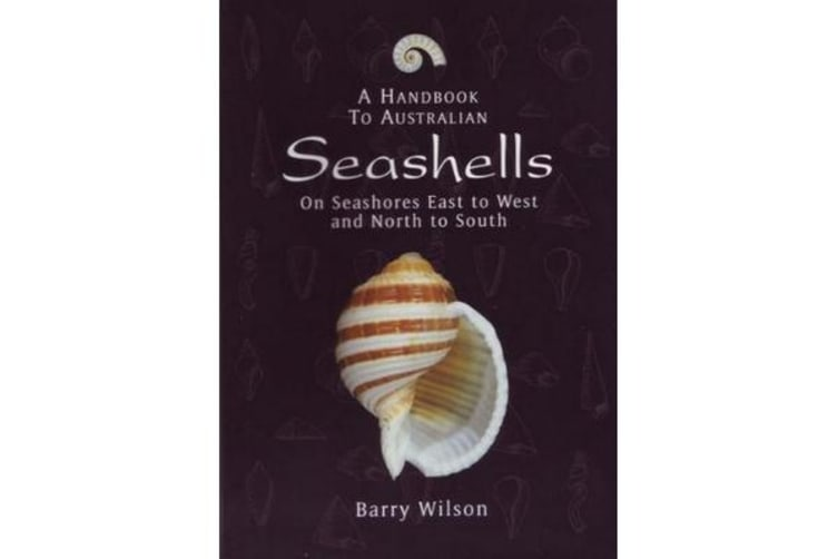 A Handbook to Australian Seashells - On Seashores East to West and North to South