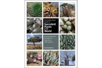The Timber Press Guide to Succulent Plants of the World - A Comprehensive Reference to More Than 2000 Species