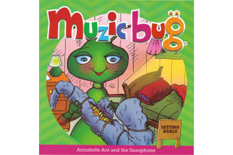Muzic Bug - Annabelle Ant and the Saxophone (Setting Goals) - Book 4