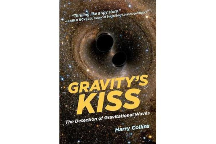 Gravity's Kiss - The Detection of Gravitational Waves