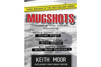 Mugshots 3 - Thrilling collection of true crime from one of the top crime writers in Australia.