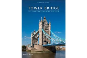 Tower Bridge - History * Engineering * Design