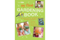 My First Gardening Book - 35 Easy and Fun Projects for Budding Gardeners: Planting, Growing, Maintaining, Garden Crafts