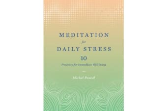 Meditation for Daily Stress - 10 Practices for Immediate Well-being