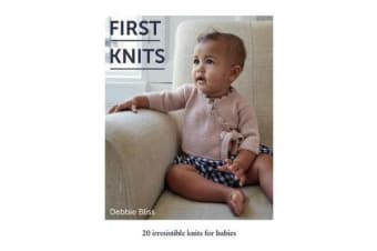 First Knits - 20 irresistible hand knits for babies