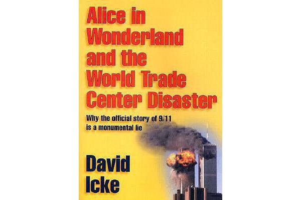 Alice in Wonderland and the World Trade Center Disaster - Why the Official Story of 9/11 is a Monumental Lie