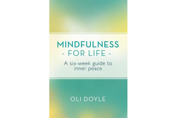Mindfulness for Life - A Six-Week Guide to Inner Peace