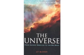 A Brief History of the Universe - From Ancient Babylon to the Big Bang