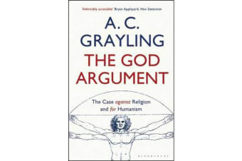 The God Argument - The Case Against Religion and for Humanism