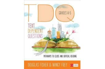 Text-Dependent Questions, Grades K-5 - Pathways to Close and Critical Reading