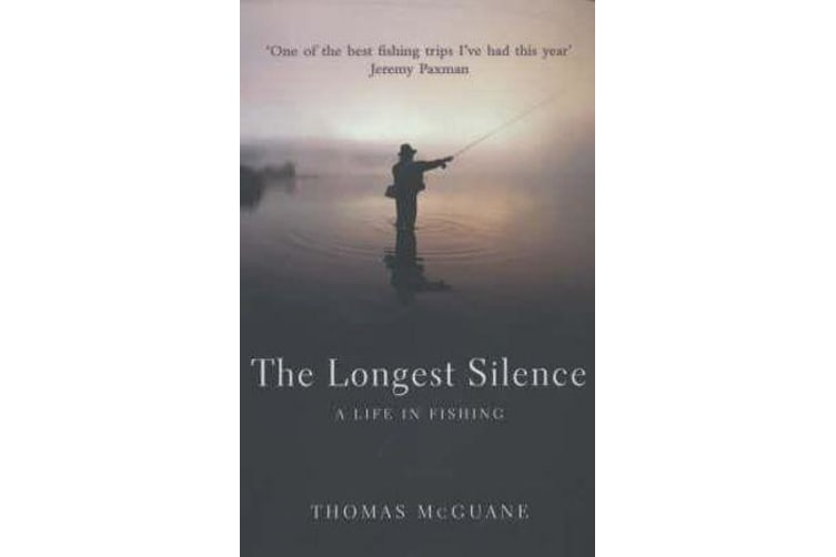 The Longest Silence - A Life In Fishing