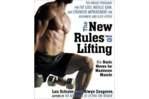 The New Rules of Lifting - Six Basic Moves for Maximum Muscle