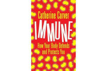 Immune - How Your Body Defends and Protects You