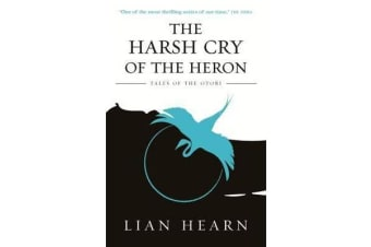 The Harsh Cry of the Heron - Book 4 Tales of the Otori