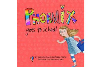 Phoenix Goes to School - A Story to Support Transgender and Gender Diverse Children