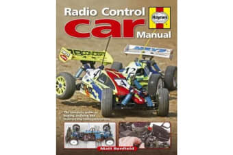 Radio Control Car Manual - The Complete Guide to Buying, Building and Maintaining Radio Control Car