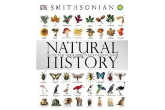 Natural History - The Ultimate Visual Guide to Everything on Earth