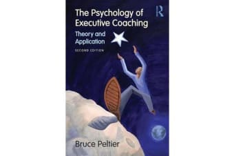 The Psychology of Executive Coaching - Theory and Application