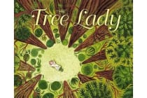 The Tree Lady - The True Story of How One Tree-Loving Woman Changed a City Forever
