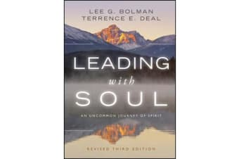 Leading with Soul - An Uncommon Journey of Spirit