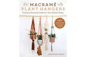 Macrame Plant Hangers - Creative Knotted Crafts for Your Stylish Home