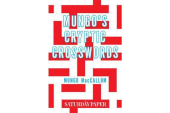 Mungo's Cryptic Crosswords - From The Saturday Paper