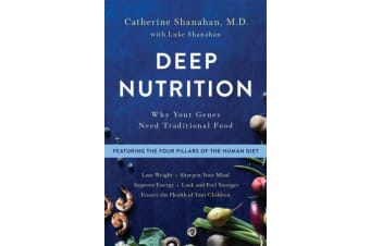 Deep Nutrition - Why Your Genes Need Traditional Food