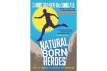 Natural Born Heroes - The Lost Secrets of Strength and Endurance