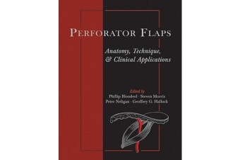 Perforator Flaps - Anatomy, Technique, & Clinical Applications
