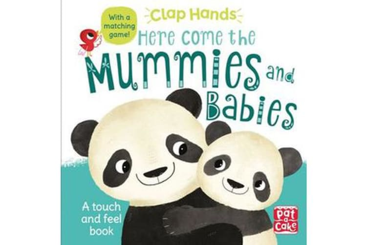 Clap Hands: Here Come the Mummies and Babies - A touch-and-feel board book