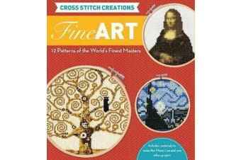 Cross Stitch Creations: Fine Art - 12 Patterns from the World's Finest Masterpieces