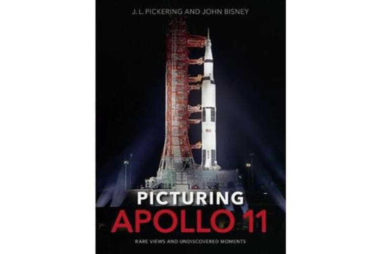 Picturing Apollo 11 - Rare Views and Undiscovered Moments