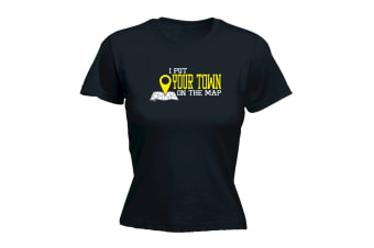 123T Funny Tee - Your Town I Put On The Map - (Medium Black Womens T Shirt)