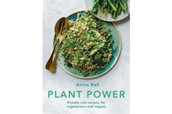 Plant Power - Protein-rich recipes for vegetarians and vegans