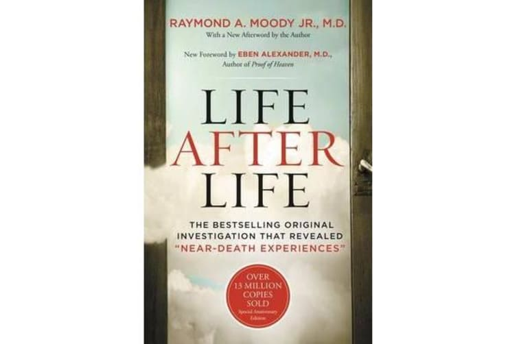 "Life After Life - The Bestselling Original Investigation That Revealed ""near-Death Experiences"""