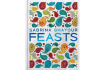 Feasts - From the Sunday Times no.1 bestselling author of Persiana & Sirocco