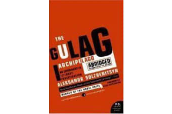 The Gulag Archipelago 1918-1956 - An Experiment in Literary Investigation