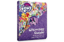 My Little Pony - The Ultimate Guide: All the Fun, Facts and Magic of My Little Pony