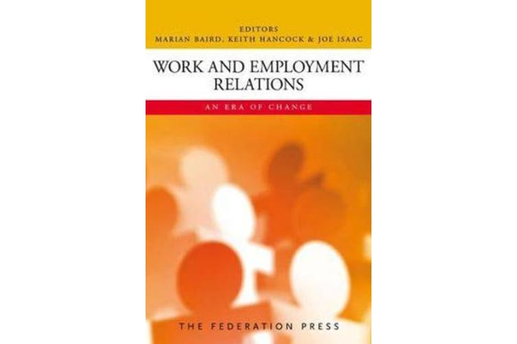 Work and Employment Relations - An Era of Change