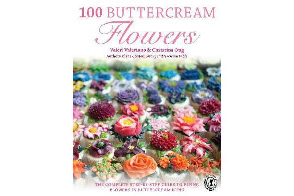 Image of 100 Buttercream Flowers - The complete step-by-step guide to piping flowers in buttercream icing