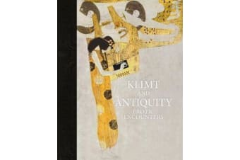 Klimt and Antiquity - Erotic Encounters